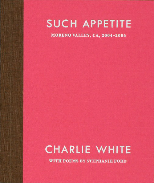 Such Appetite, Moreno Valley, CA, 2004-2006, 2013, Publisher: Little Brown Books